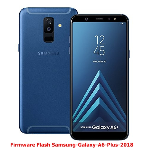 Firmware Flash Samsung-Galaxy-A6-Plus-2018