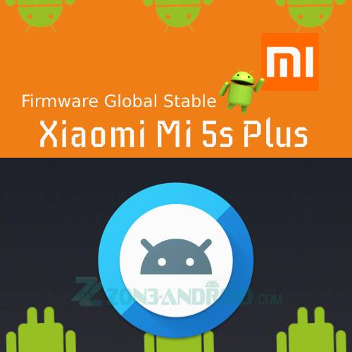 Firmware Global Stable Xiaomi Mi 5s Plus
