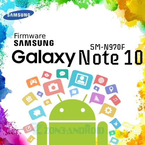 Firmware Samsung Galaxy Note 10 SM-N970F