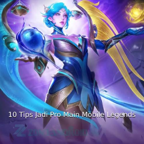 10 Tips Jadi Pro Main Mobile Legends